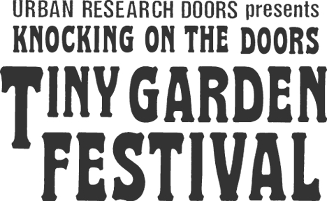 『KNOCKING ON THE DOORS TINY GARDEN FESTIVAL』